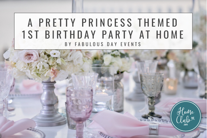 A Pretty Princess Themed 1st Birthday Party At Home By Fabulous Day Events